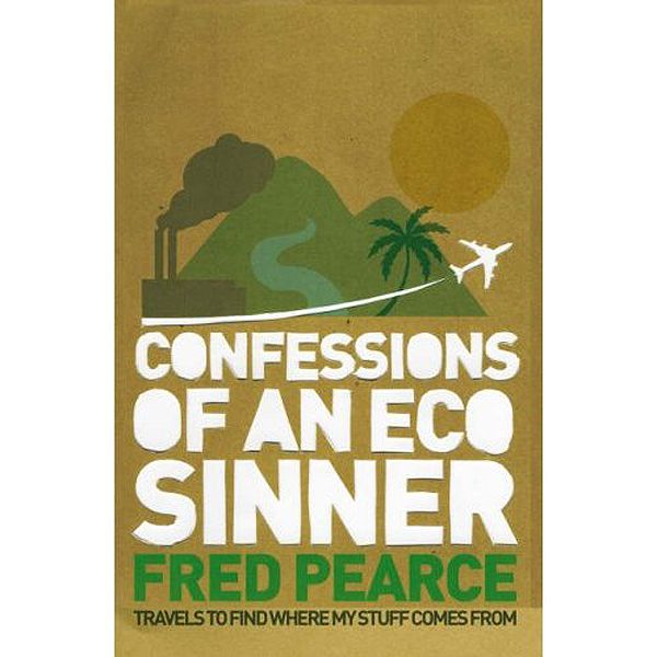 Book Review: Confessions of an Eco Sinner