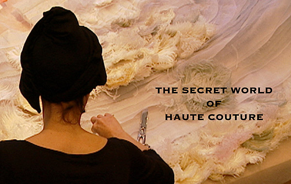 Watch This: The Secret World of Haute Couture
